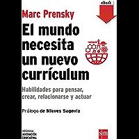 El mundo necesita un nuevo currículo (eBook-ePub) (Biblioteca Innovación Educativa nº 12)