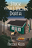 Stuck with S'More Death: A Jill Andrews Cozy Mystery #4
