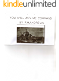 You will assume command (Brothers Book 3)