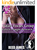 Futa's Focus Group (FuTech's Naughty Research 2): (A Futa-on-Female, Office, Hot Wife, Cheating Erotica)