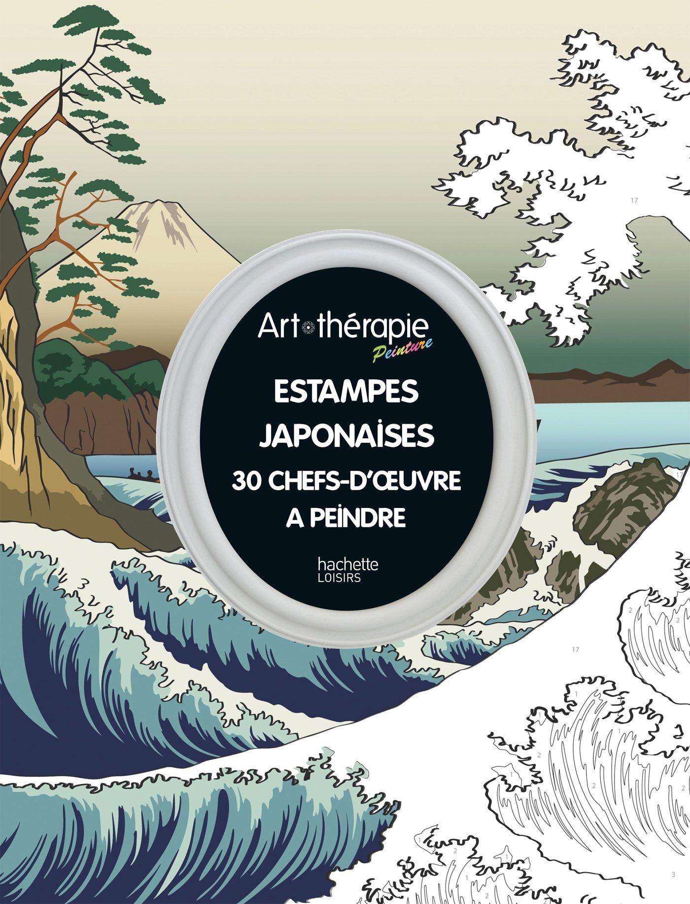 Estampes japonaises: 30 chefs d'oeuvre à peindre