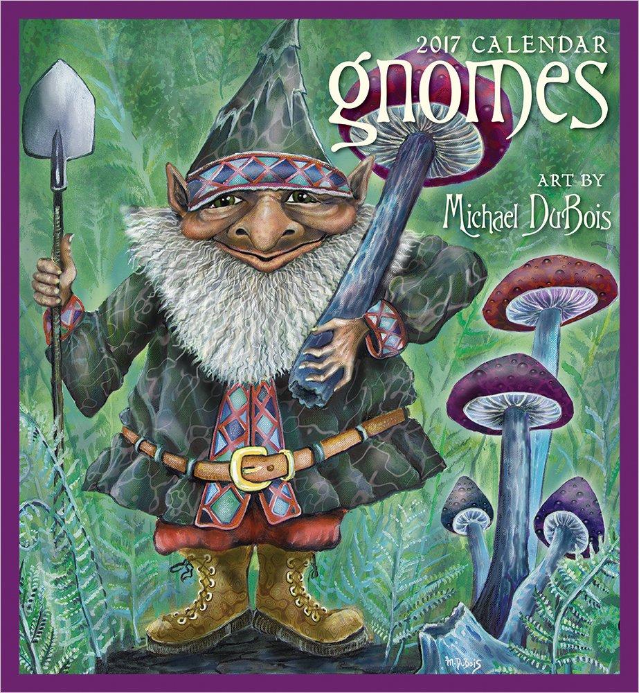 2017 Gnomes: Art by Michael DuBois Wall Calendar pdf