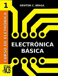 Curso de Electrónica - Electrónica Básica (Spanish Edition)