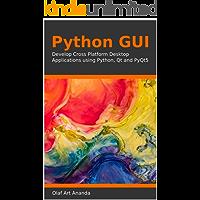 Python GUI: Develop Cross Platform Desktop Applications using Python, Qt and PyQt5