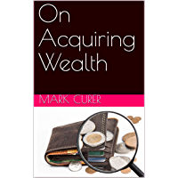 On Acquiring Wealth (English Edition)