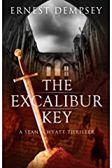 The Excalibur Key: A Sean Wyatt Archaeological Thriller (Sean Wyatt Adventure Book 11) Kindle Edition