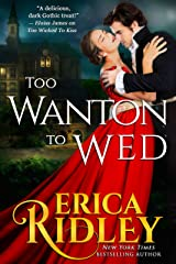 Too Wanton to Wed: Gothic Historical Romance (Gothic Love Stories Book 4) Kindle Edition