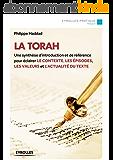 La Torah: Une synthèse d'introduction et de référence pour éclairer le contexte, les épisodes, les valeurs et l'actualité du texte