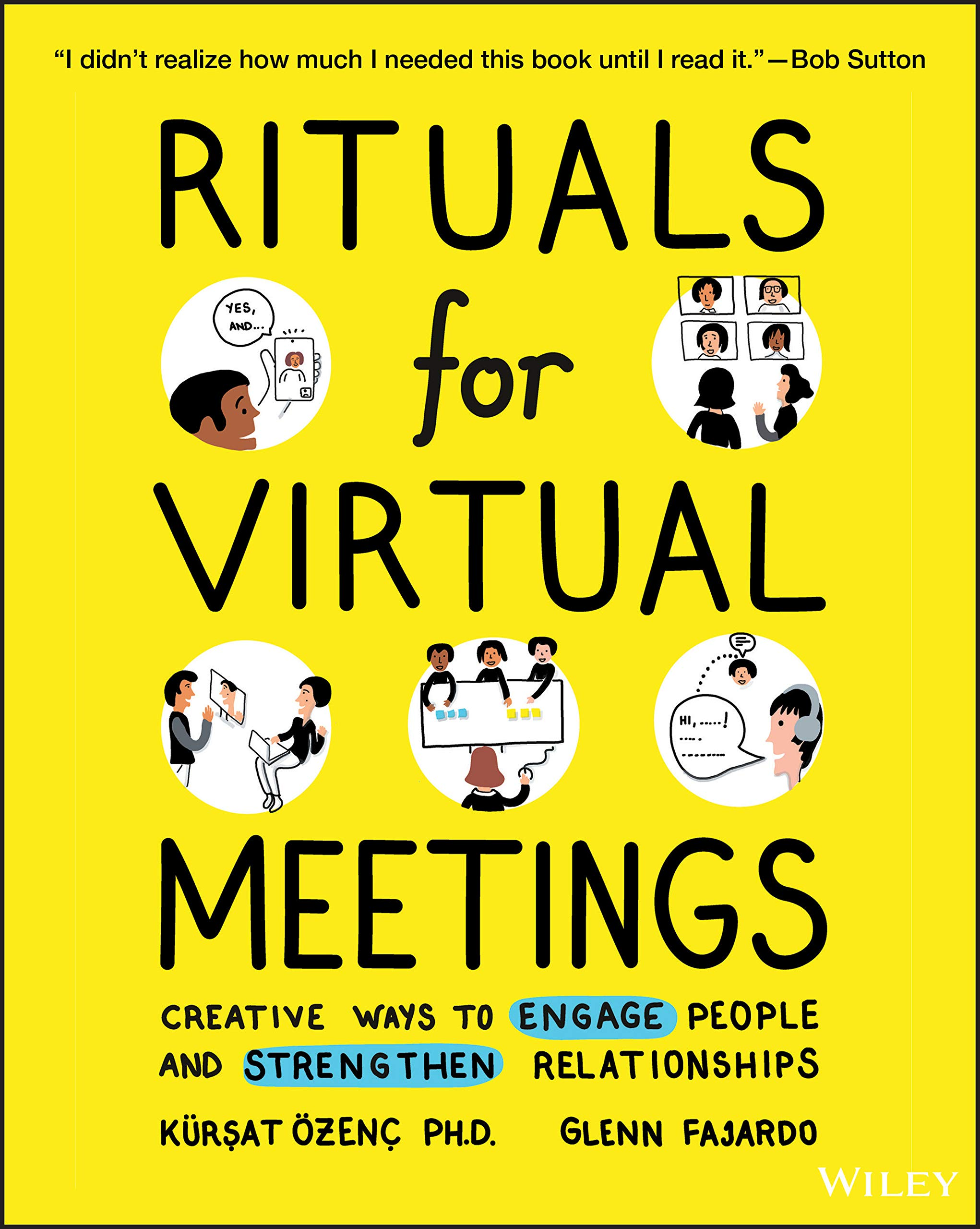 Rituals for Virtual Meetings: Creative Ways to Engage People and Strengthen Relationships