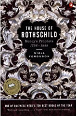 The House of Rothschild: Volume 1: Money's Prophets: 1798-1848 Kindle Edition
