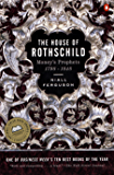 The House of Rothschild: Volume 1: Money's Prophets: 1798-1848