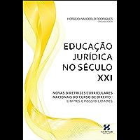 Educação Jurídica no Século XXI: Novas Diretrizes Curriculares Nacionais do Curso de Direito - Limites e Possibilidades