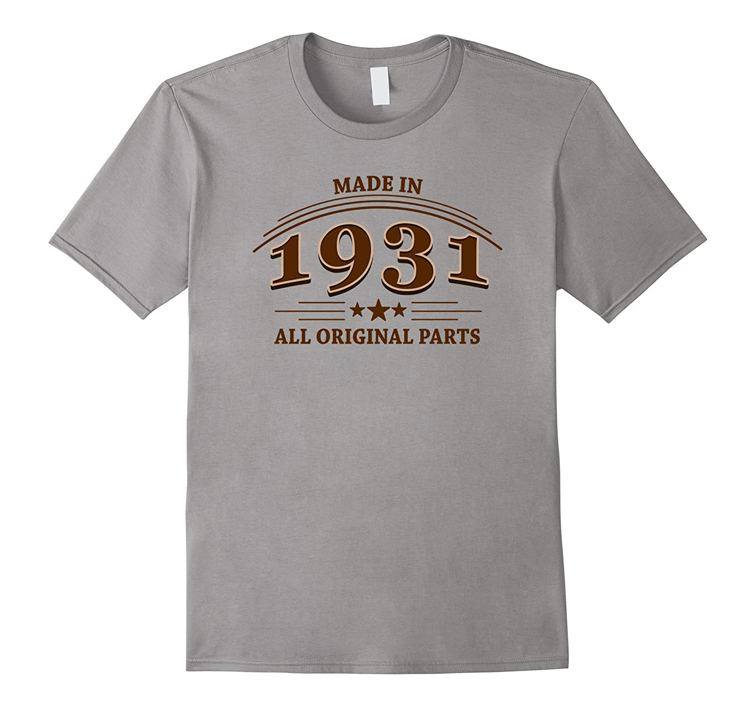 85th Birthday Gift Made in 1931 All Original Parts T-Shirt-PL