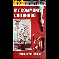 MY COMMUNIST CHILDHOOD