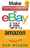 Make Serious Money on eBay UK, Amazon and Beyond: A Paradox