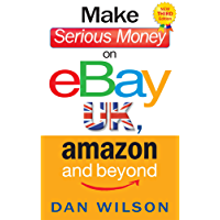 Make Serious Money on eBay UK, Amazon and Beyond: A Paradox