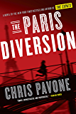 The Paris Diversion: A novel by the New York Times bestselling author of The Expats