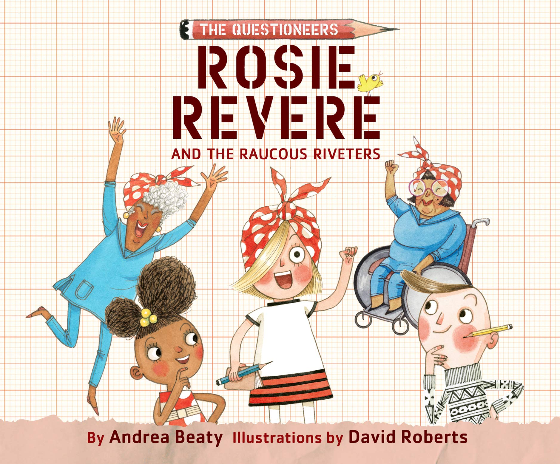 Cover art for the book entitled Rosie Revere and the Raucous Riveters
