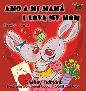 Amo a mi mamá I Love My Mom: Spanish English Bilingual Edition (Spanish English