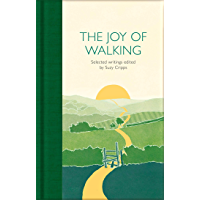 The Joy of Walking: Selected Writings (Macmillan Collector's Library Book 274)