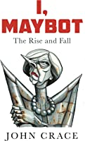 I Maybot: The Rise And