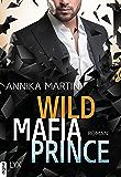 Wild Mafia Prince (Dangerous Royals 3) (German Edition)