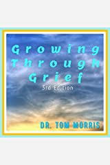 Growing Through Grief, 3rd Edition Audible Audiobook