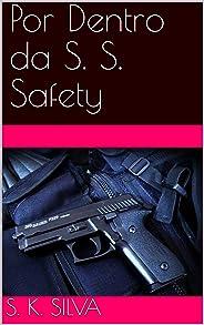 Por Dentro da S. S. Safety