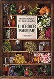 L'herbier parfumé : Histoires humaines des plantes à parfum