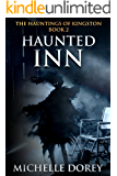 The Haunted Inn (The Hauntings of Kingston Book 2)