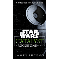 Catalyst (Star Wars): A Rogue One Novel (English Edition)