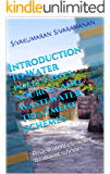 Introduction to Water pollutants, Sources and Wastewater treatment schemes: Review on Waste water treatment schemes (English Edition)