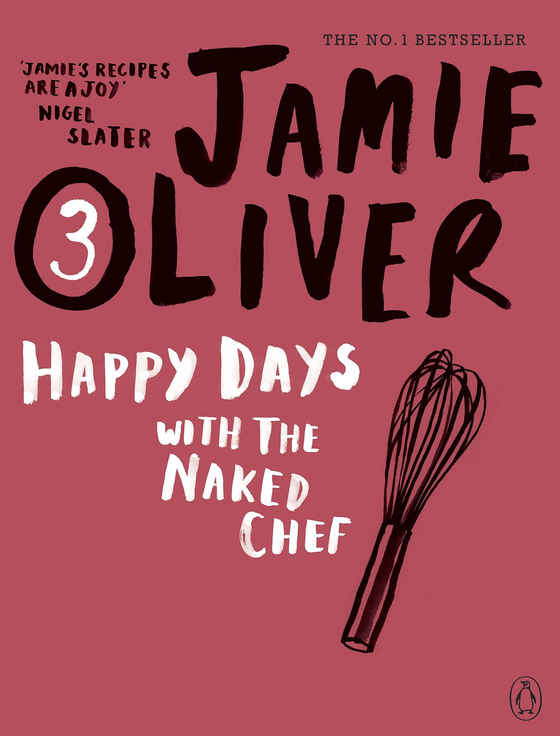Happy Days with the Naked Chef: Amazon.co.uk: Jamie Oliver: 9780141042985:  Books