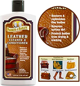Parker Bailey Leather Cleaner and Conditioner - Leather Conditioner Shoes - Car Leather Cleaner - Cleans and Conditions Leather Furniture, Boots, Handbags - 16oz