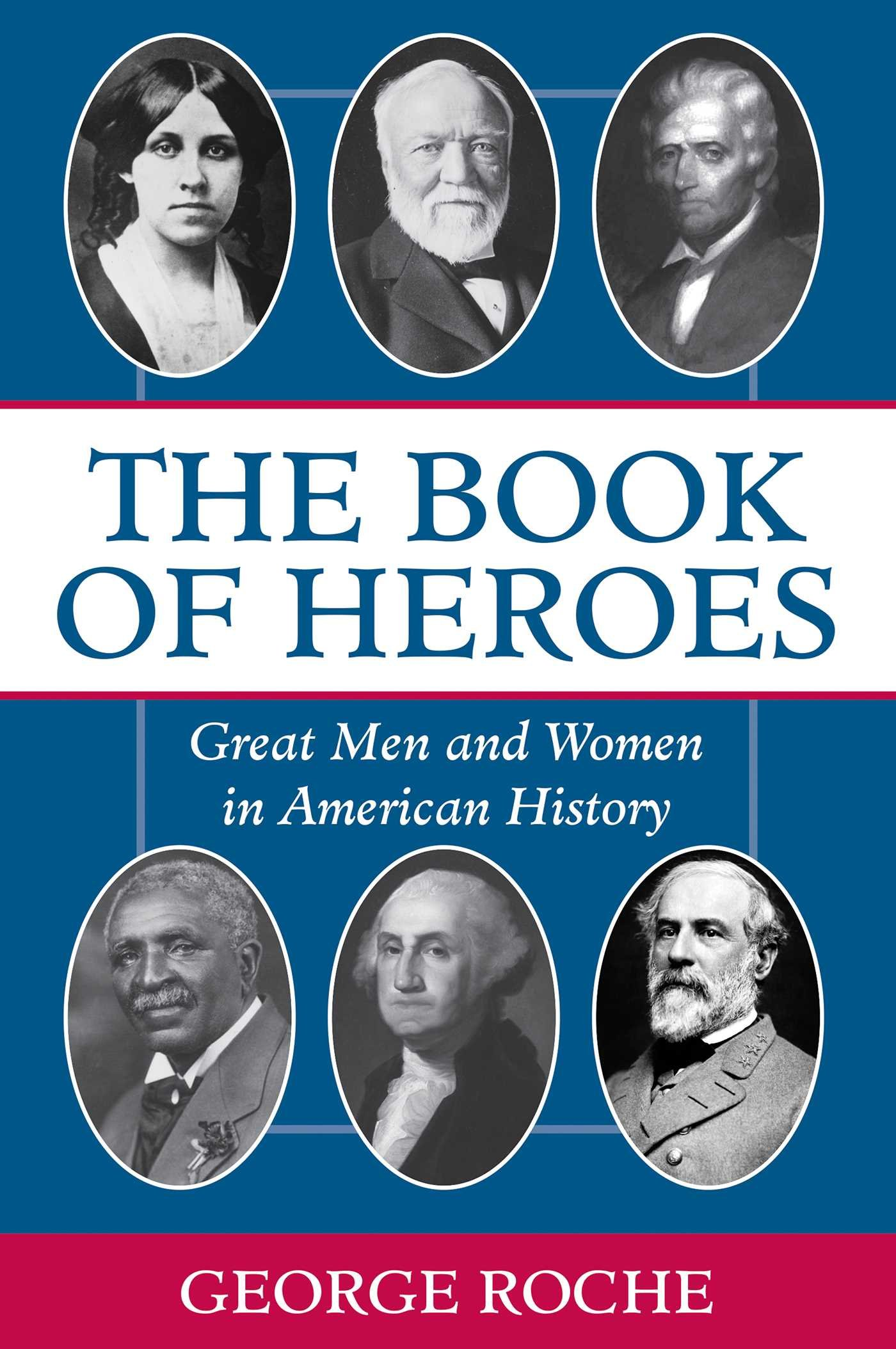 Download The Book of Heroes: Great Men and Women in American History PDF