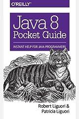 Java 8 Pocket Guide: Instant Help for Java Programmers Paperback