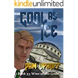 Cool as Ice (Wine of the Gods Series Book 53)