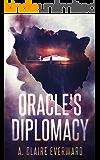 Oracle's Diplomacy (Oracle series Book 2)