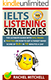 IELTS Listening Strategies : The Ultimate Guide with Tips, Tricks and Practice on How to Get a Target Band Score of 8.0+ in 10 Minutes a Day