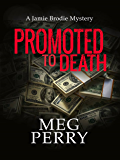 Promoted to Death: A Jamie Brodie Mystery (Jamie Brodie Mysteries Book 14)