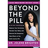 Beyond the Pill: A 30-Day Program to Balance Your Hormones, Reclaim Your Body, and Reverse the Dangerous Side Effects of the