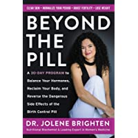 Ditch the Pill: A 30-Day Program to Balance Your Hormones, Reclaim Your Body, and Reverse the Dangerous Side Effects of the Birth Control Pill
