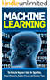 Machine Learning: For Absolute Beginners. The Ultimate Beginners Guide for Algorithms, Neural Networks, Random Forests and Decision Trees (English Edition)