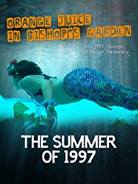 Orange Juice in Bishop's Garden: The Summer of 1997