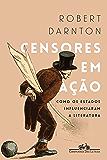 Censores em ação: Como os Estados influenciaram a literatura