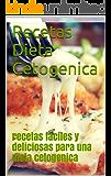 Recetas Dieta Cetogenica: recetas faciles y deliciosas para una dieta cetogenica