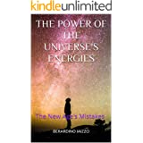 THE POWER OF THE UNIVERSE'S ENERGIES: The New Age's Mistakes