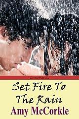 Set Fire to the Rain Kindle Edition