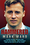 Hammered - I Played Football for West Ham, Man City and Everton…Then the Police Came Calling and My Life Fell Apart