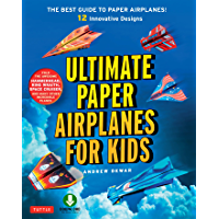 Ultimate Paper Airplanes for Kids: The Best Guide to Paper Airplanes!: Includes Instruction Book with 12 Innovative…